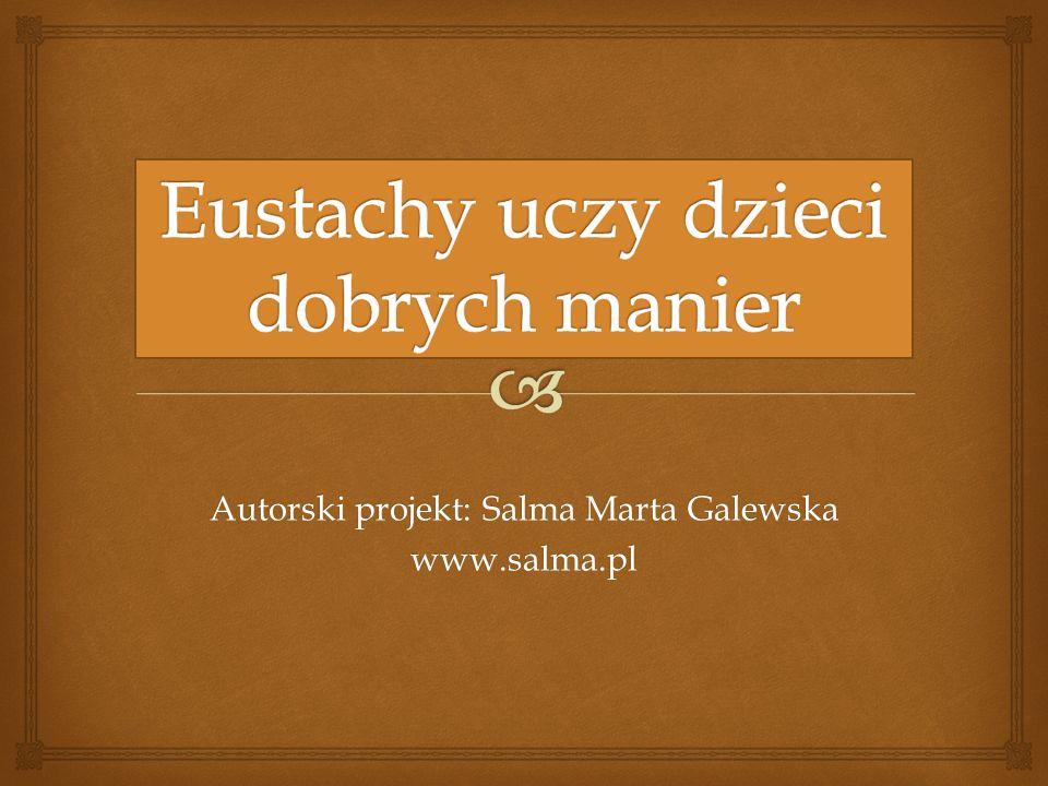 Autorski projekt: Salma Marta Galewska www.salma.pl