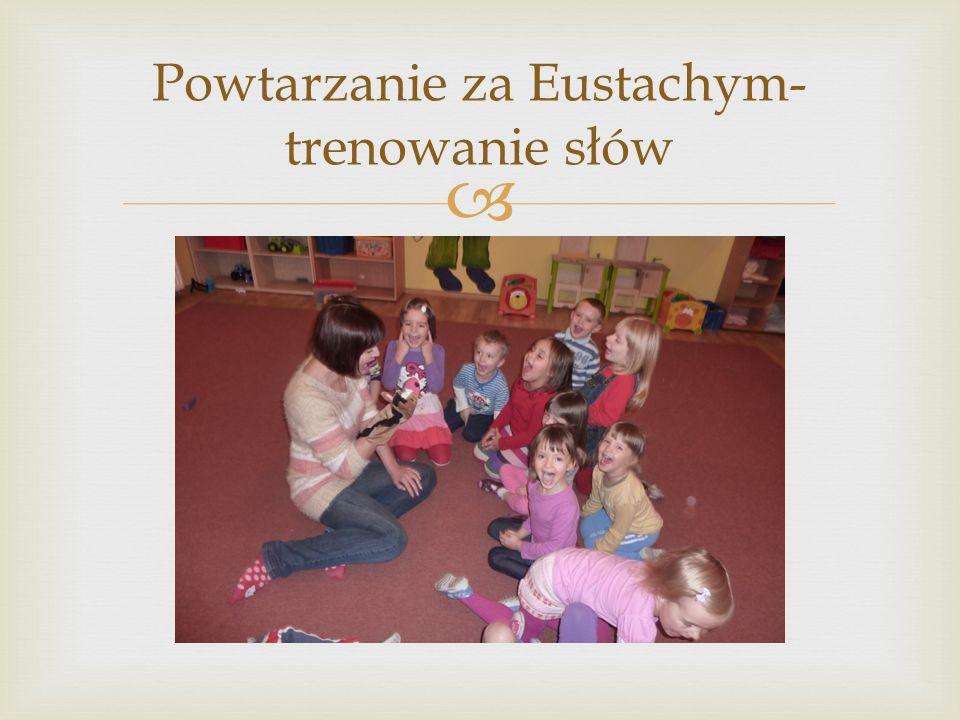  Powtarzanie za Eustachym- trenowanie słów