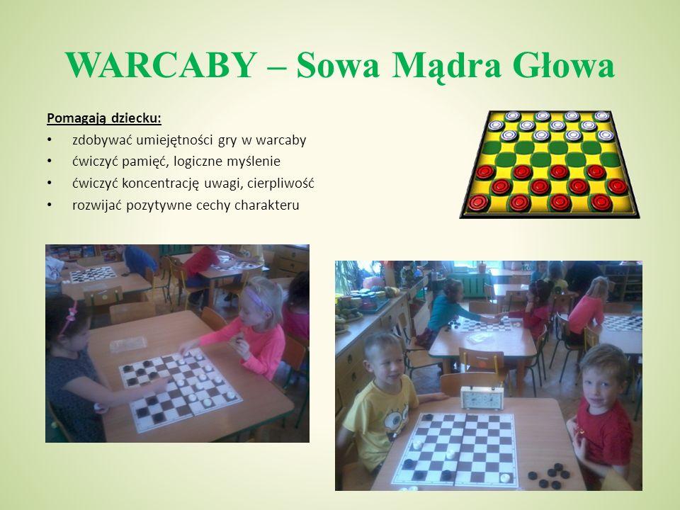 WARCABY – Sowa Mądra Głowa Pomagają dziecku: zdobywać umiejętności gry w warcaby ćwiczyć pamięć, logiczne myślenie ćwiczyć koncentrację uwagi, cierpliwość rozwijać pozytywne cechy charakteru