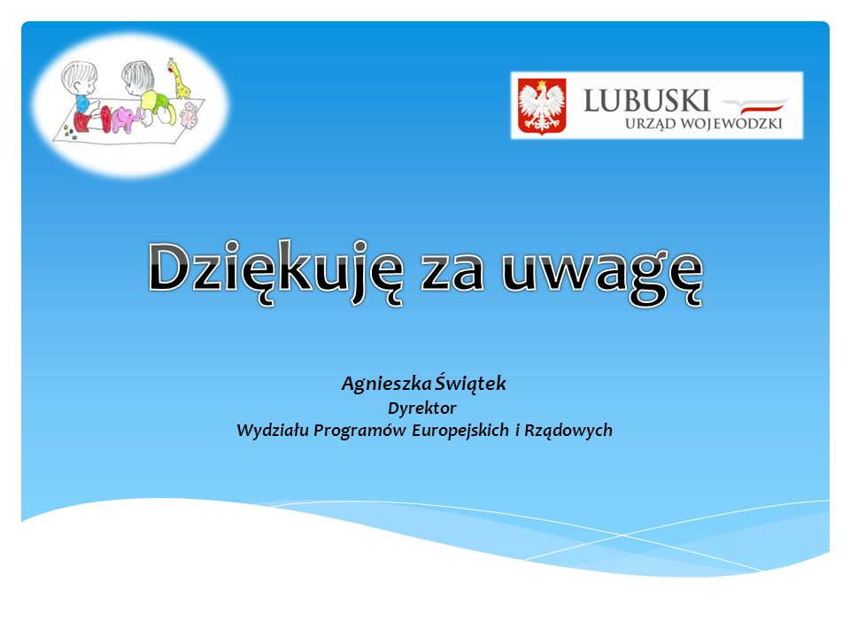 Agnieszka Świątek Dyrektor Wydziału Programów Europejskich i Rządowych