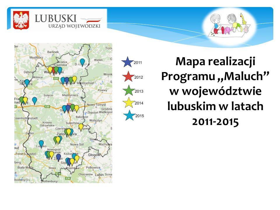 """Mapa realizacji Programu """"Maluch"""" w województwie lubuskim w latach 2011-2015"""