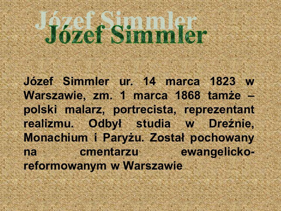 Józef Simmler ur.14 marca 1823 w Warszawie, zm.