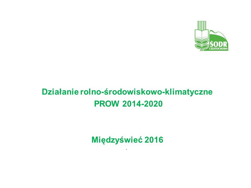 Działanie rolno-środowiskowo-klimatyczne PROW 2014-2020 Międzyświeć 2016.