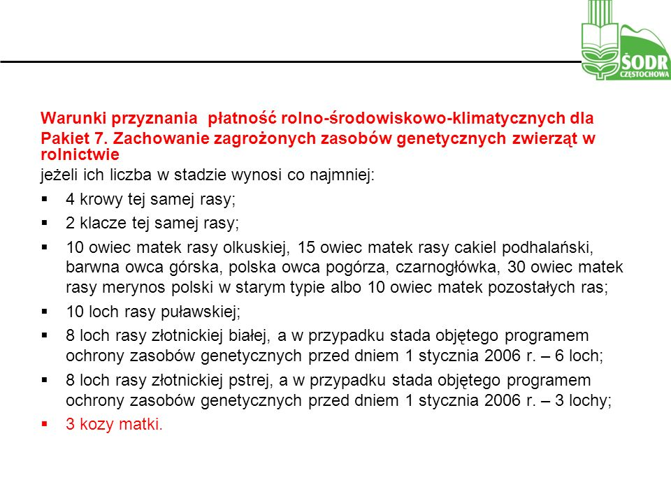 Warunki przyznania płatność rolno-środowiskowo-klimatycznych dla Pakiet 7.
