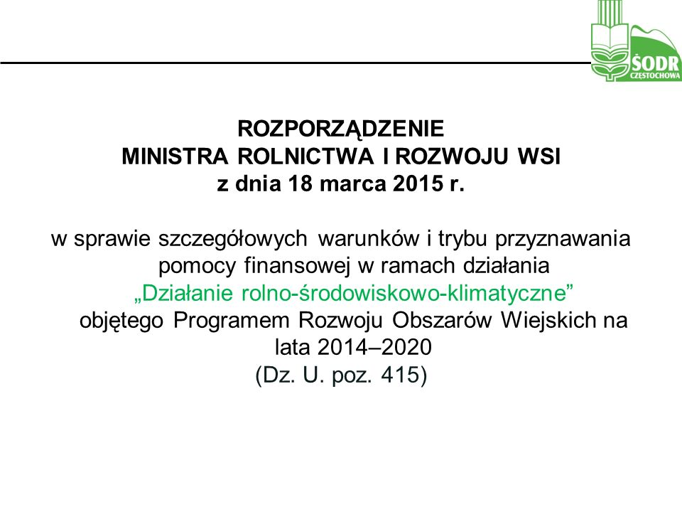 ROZPORZĄDZENIE MINISTRA ROLNICTWA I ROZWOJU WSI z dnia 18 marca 2015 r.