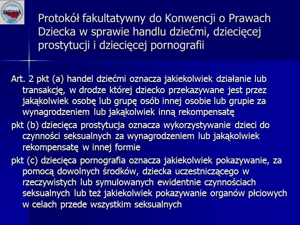 Protokół fakultatywny do Konwencji o Prawach Dziecka w sprawie handlu dziećmi, dziecięcej prostytucji i dziecięcej pornografii Art. 2 pkt (a) handel d
