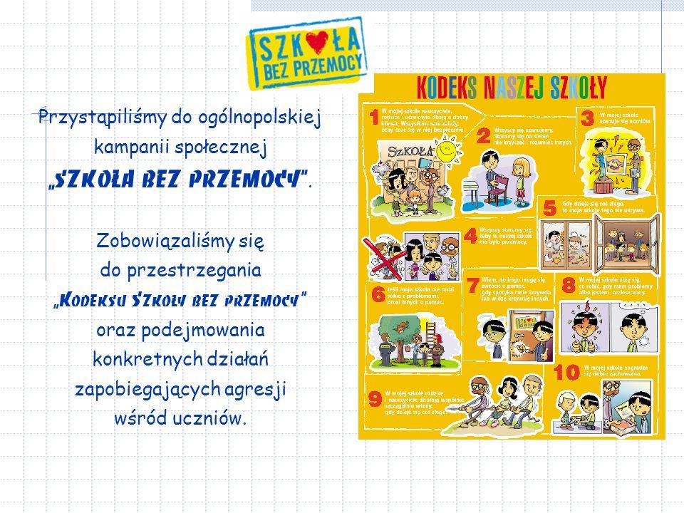"""Przystąpiliśmy do ogólnopolskiej kampanii społecznej """"SZKOŁA BEZ PRZEMOCY ."""