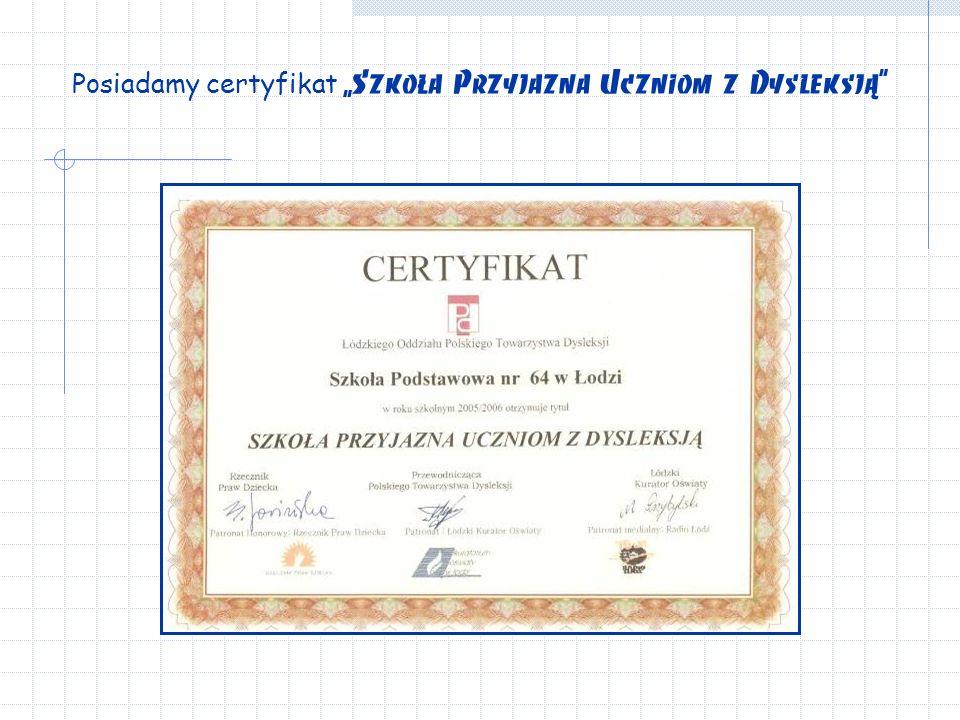 """Posiadamy certyfikat """"Szkoła Przyjazna Uczniom z Dysleksją"""