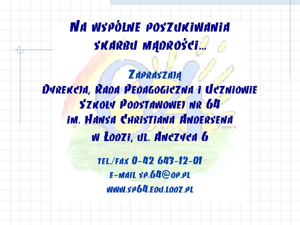 Dyrekcja, Rada Pedagogiczna i Uczniowie Szkoły Podstawowej nr 64 im.