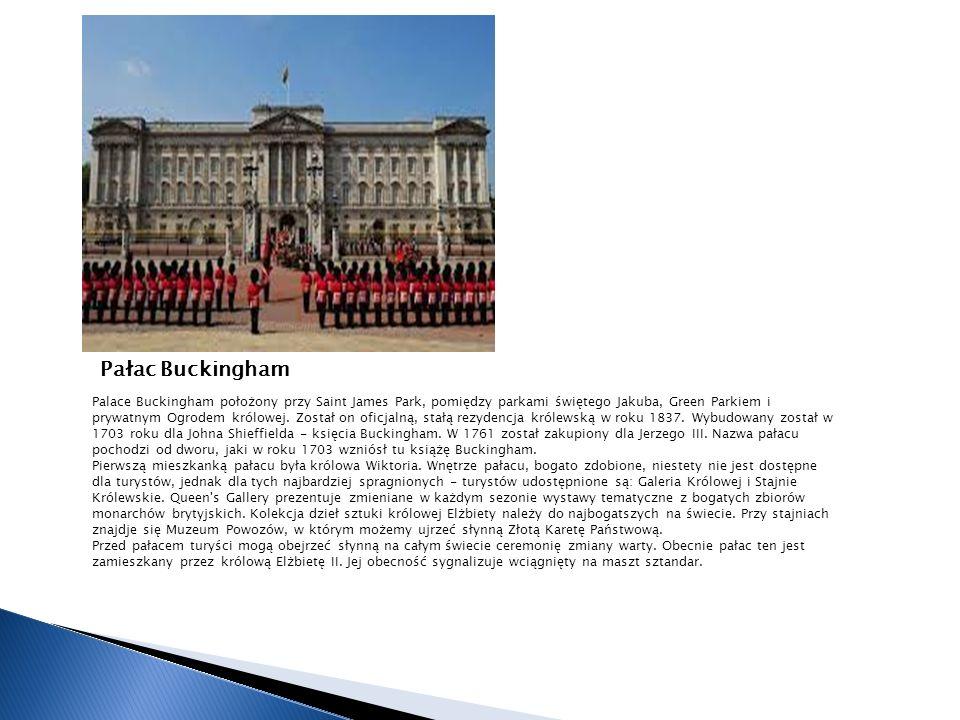 Pałac Buckingham Palace Buckingham położony przy Saint James Park, pomiędzy parkami świętego Jakuba, Green Parkiem i prywatnym Ogrodem królowej.