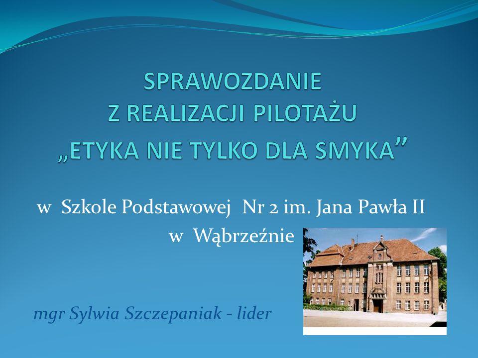 w Szkole Podstawowej Nr 2 im. Jana Pawła II w Wąbrzeźnie mgr Sylwia Szczepaniak - lider