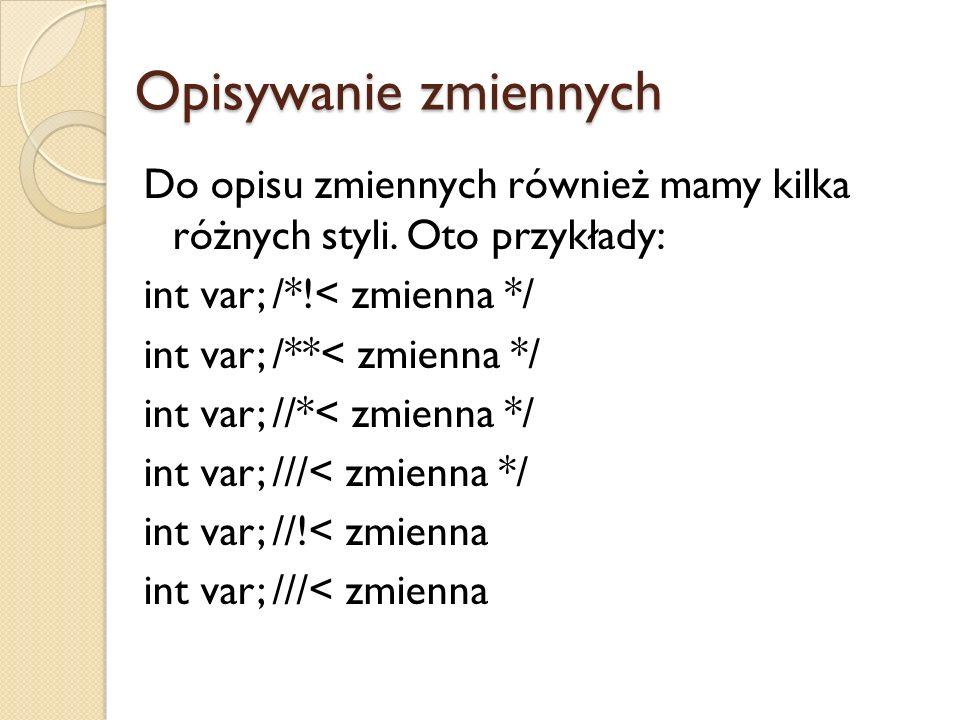 Opisywanie zmiennych Do opisu zmiennych również mamy kilka różnych styli.