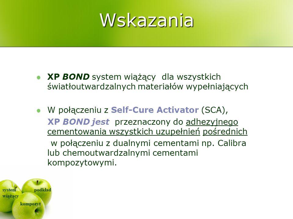 system wiążący kompozyt podkład Wskazania XP BOND system wiążący dla wszystkich światłoutwardzalnych materiałów wypełniających W połączeniu z Self-Cure Activator (SCA), XP BOND jest przeznaczony do adhezyjnego cementowania wszystkich uzupełnień pośrednich w połączeniu z dualnymi cementami np.