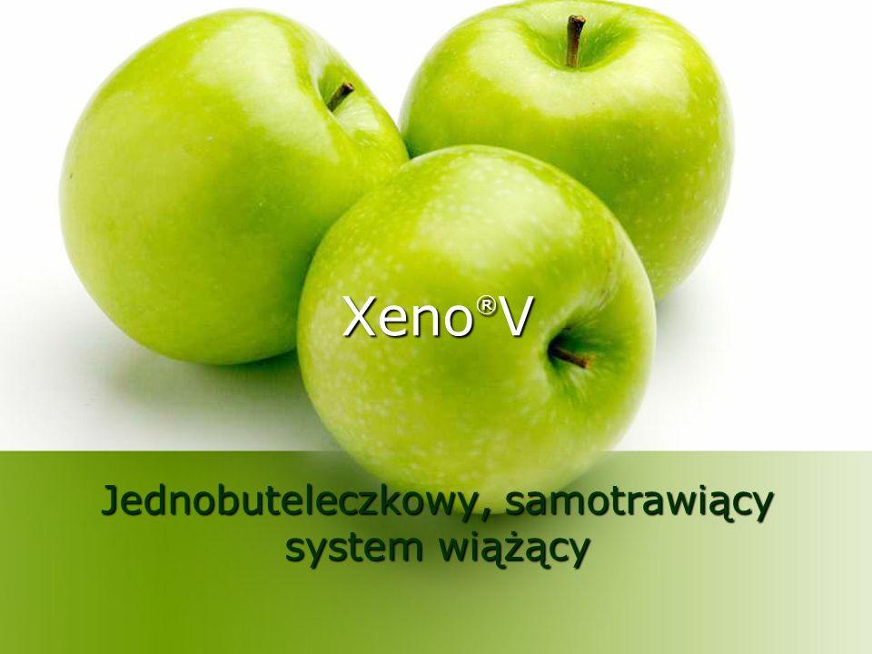 Xeno ® V Jednobuteleczkowy, samotrawiący system wiążący