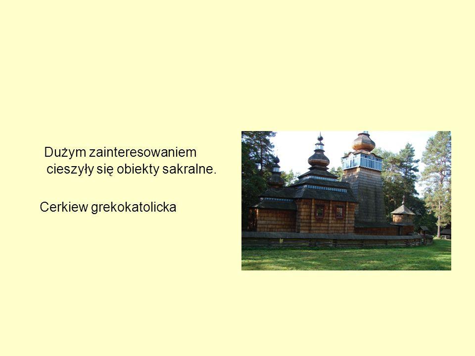 Dużym zainteresowaniem cieszyły się obiekty sakralne. Cerkiew grekokatolicka