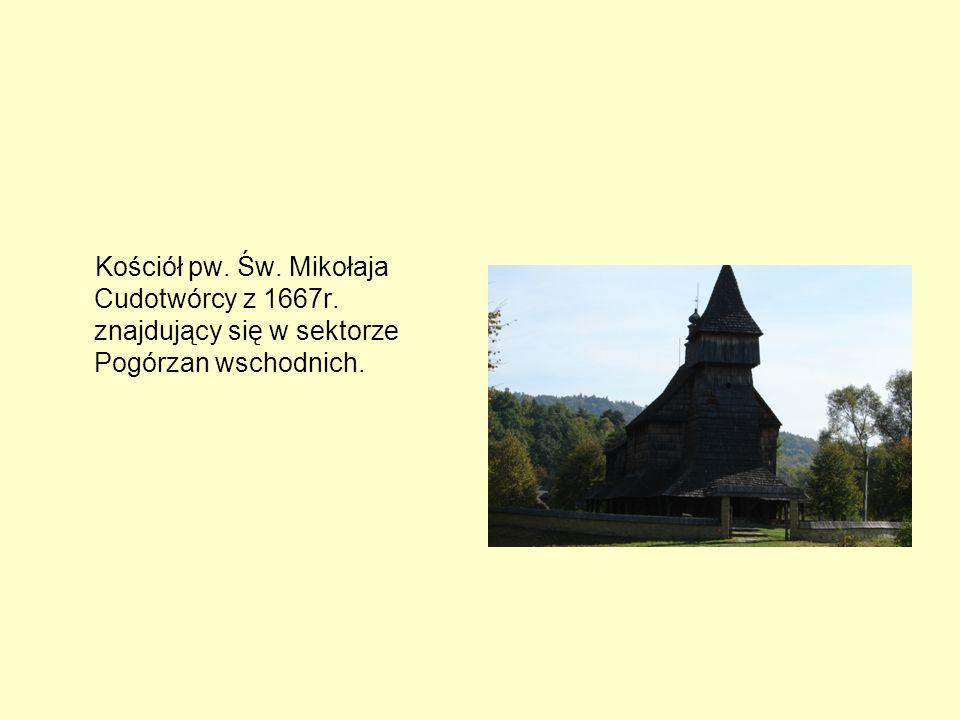 Kościół pw. Św. Mikołaja Cudotwórcy z 1667r. znajdujący się w sektorze Pogórzan wschodnich.