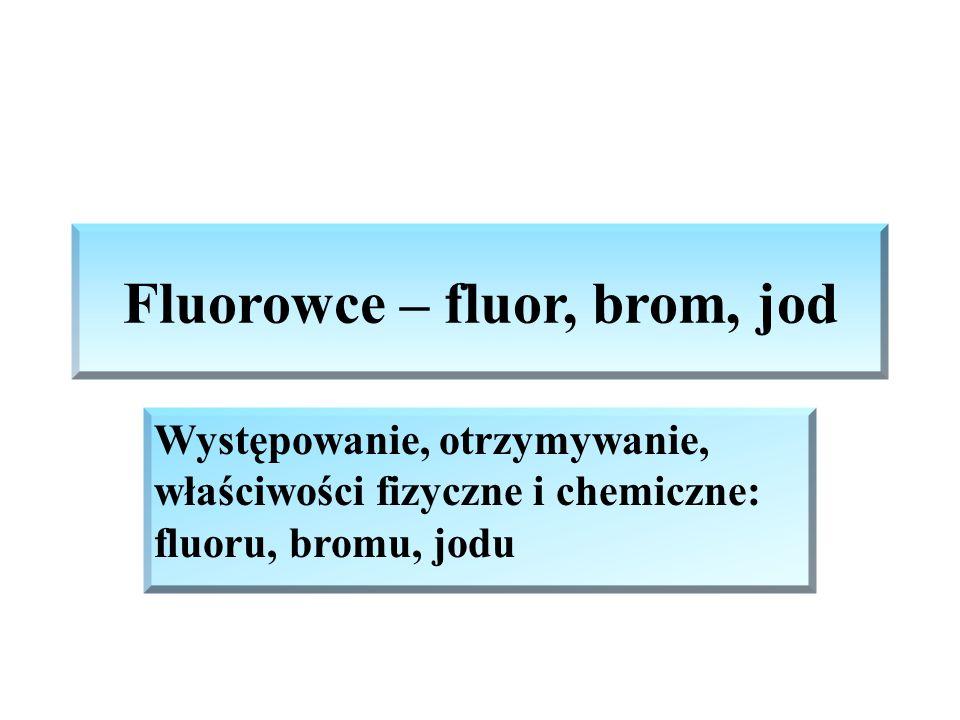 Fluor Występowanie : fluor nie występuje w stanie wolnym, występuje wyłącznie w stanie związanym w minerałach: fluoryt CaF 2, kriolit Na 3 AlF 6, apatyt Ca 3 (PO 4 ) 2.