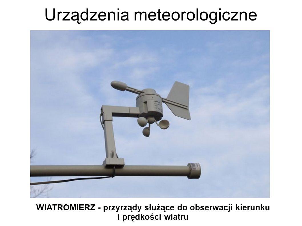 Urządzenia meteorologiczne WIATROMIERZ - przyrządy służące do obserwacji kierunku i prędkości wiatru