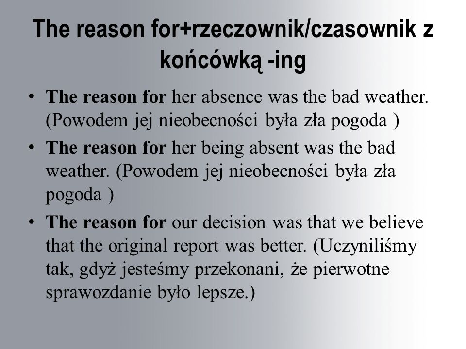 Because of/on account of/due to+rzeczownik- z powodu The ship didn't set off because of / due to bad weather conditions.