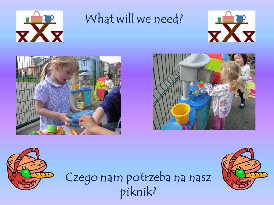 What will we need Czego nam potrzeba na nasz piknik
