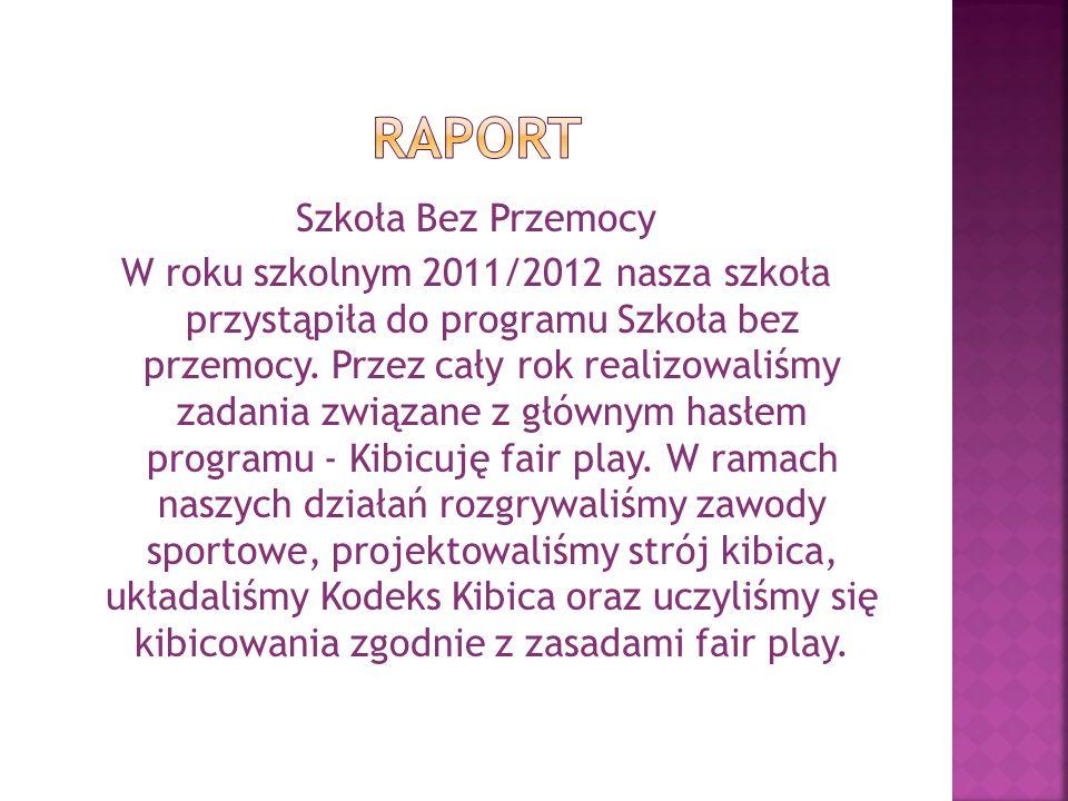 Szkoła Bez Przemocy W roku szkolnym 2011/2012 nasza szkoła przystąpiła do programu Szkoła bez przemocy.