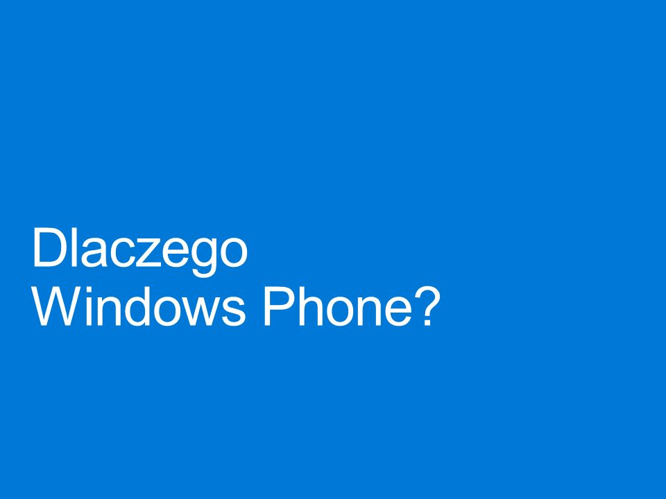 Dlaczego Windows Phone