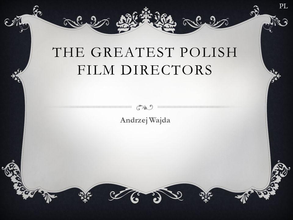 THE GREATEST POLISH FILM DIRECTORS Andrzej Wajda PL