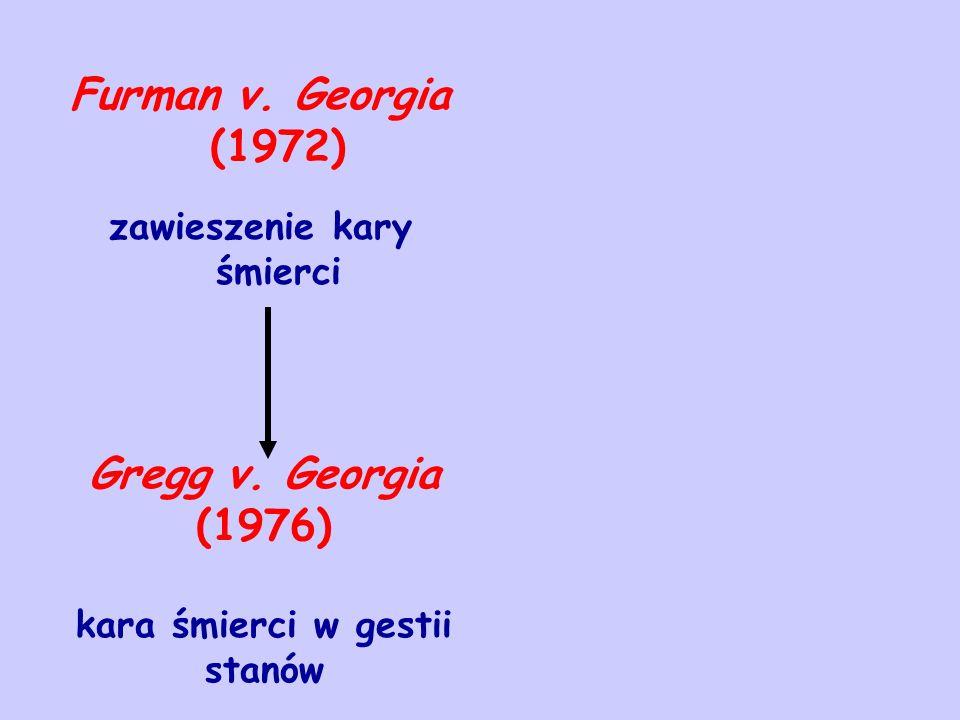 Furman v. Georgia (1972) zawieszenie kary śmierci Gregg v.