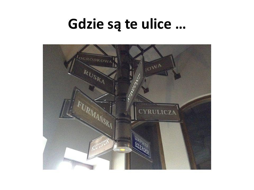 Gdzie są te ulice …