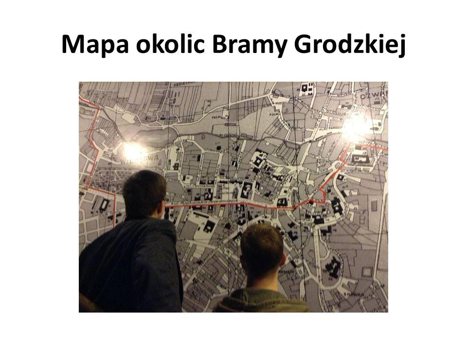 Mapa okolic Bramy Grodzkiej