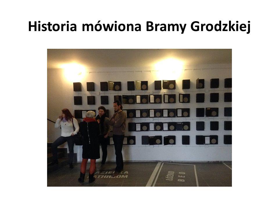 Historia mówiona Bramy Grodzkiej