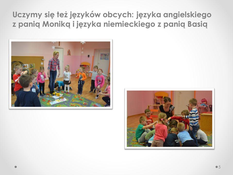 5 Uczymy się też języków obcych: języka angielskiego z panią Moniką i języka niemieckiego z panią Basią