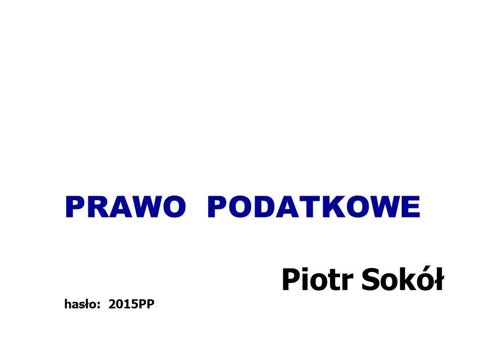 PRAWO PODATKOWE Piotr Sokół hasło: 2015PP