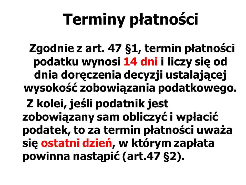 Terminy płatności Zgodnie z art.