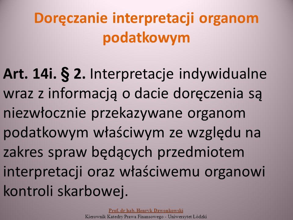 Doręczanie interpretacji organom podatkowym Art. 14i.