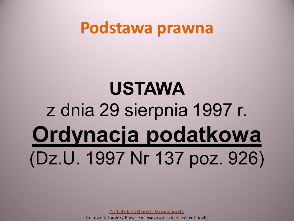 Podstawa prawna USTAWA z dnia 29 sierpnia 1997 r. Ordynacja podatkowa (Dz.U.