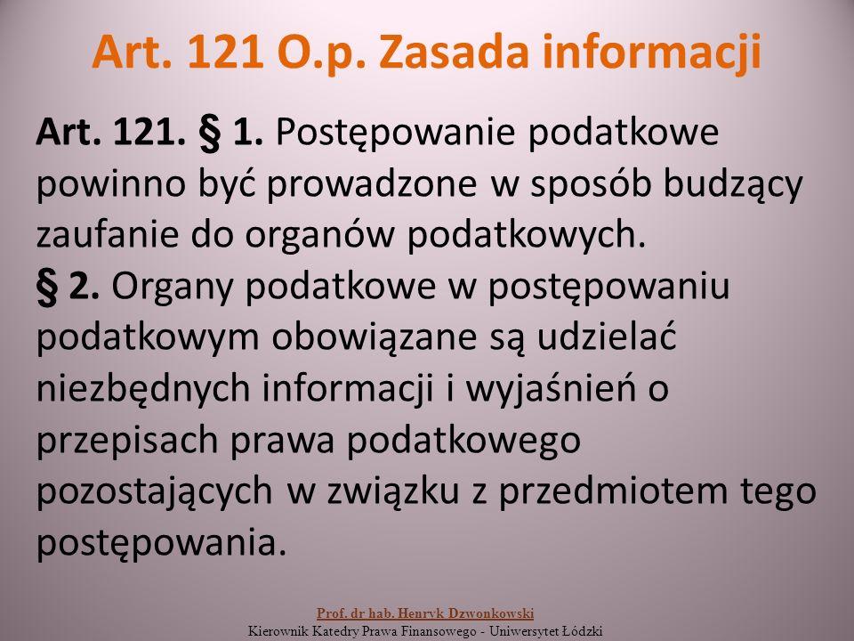 Art. 121 O.p. Zasada informacji Art. 121. § 1.
