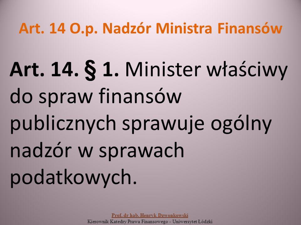 Art. 14 O.p. Nadzór Ministra Finansów Art. 14. § 1.