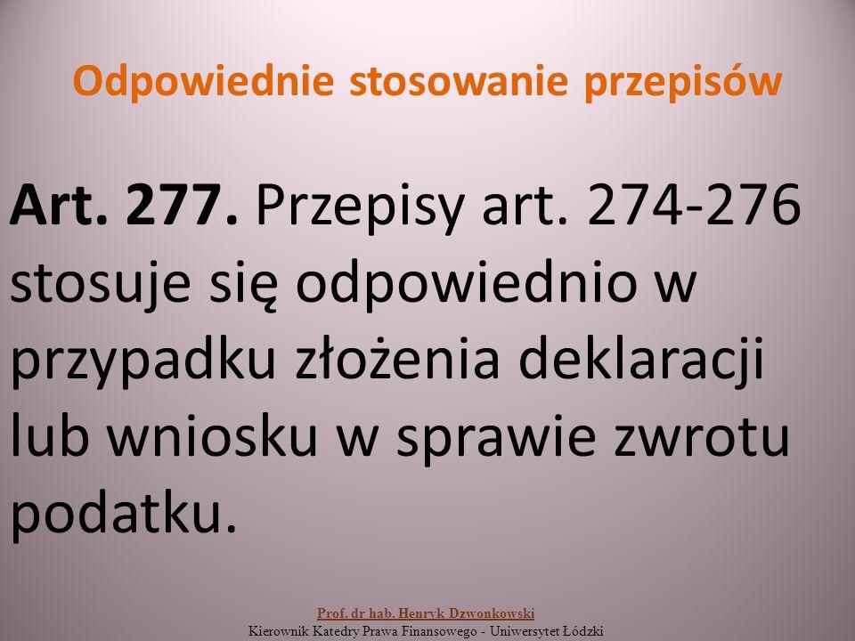 Odpowiednie stosowanie przepisów Art. 277. Przepisy art.