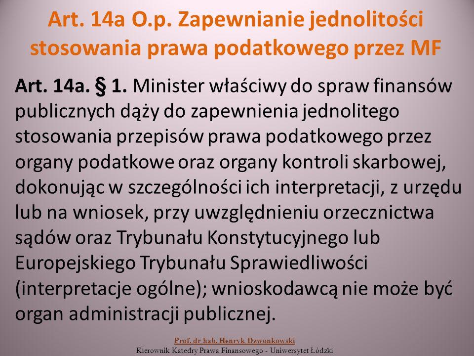 Art. 14a O.p. Zapewnianie jednolitości stosowania prawa podatkowego przez MF Art.