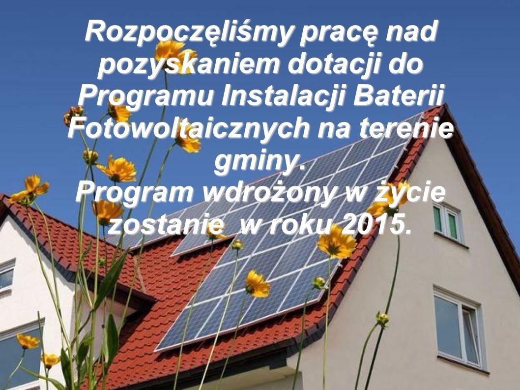 Rozpoczęliśmy pracę nad pozyskaniem dotacji do Programu Instalacji Baterii Fotowoltaicznych na terenie gminy.