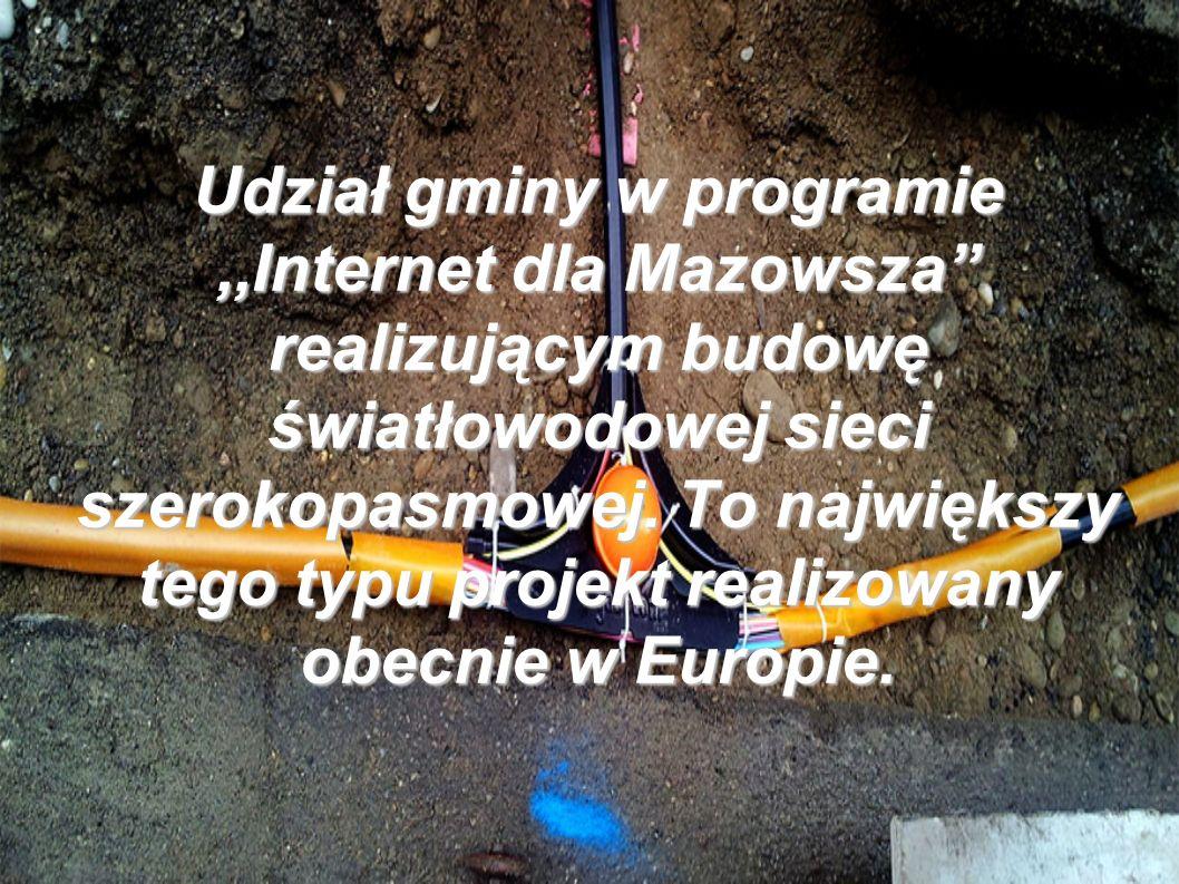Udział gminy w programie,,Internet dla Mazowsza realizującym budowę światłowodowej sieci szerokopasmowej.