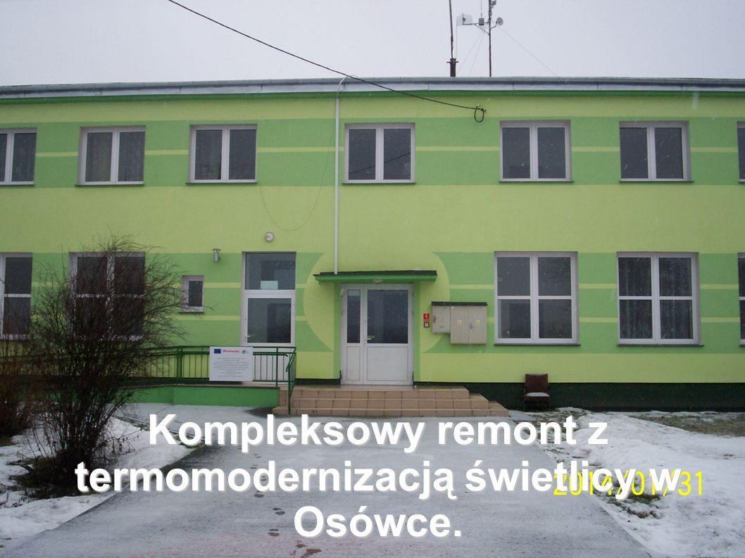 Kompleksowy remont z termomodernizacją świetlicy w Osówce.