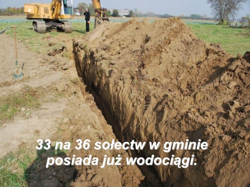33 na 36 sołectw w gminie posiada już wodociągi.