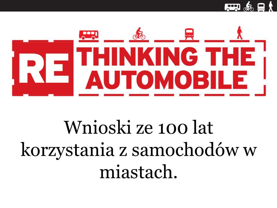 Wnioski ze 100 lat korzystania z samochodów w miastach.
