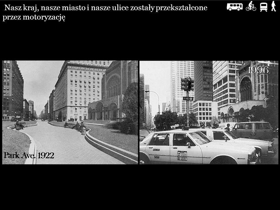 Nasz kraj, nasze miasto i nasze ulice zostały przekształcone przez motoryzację