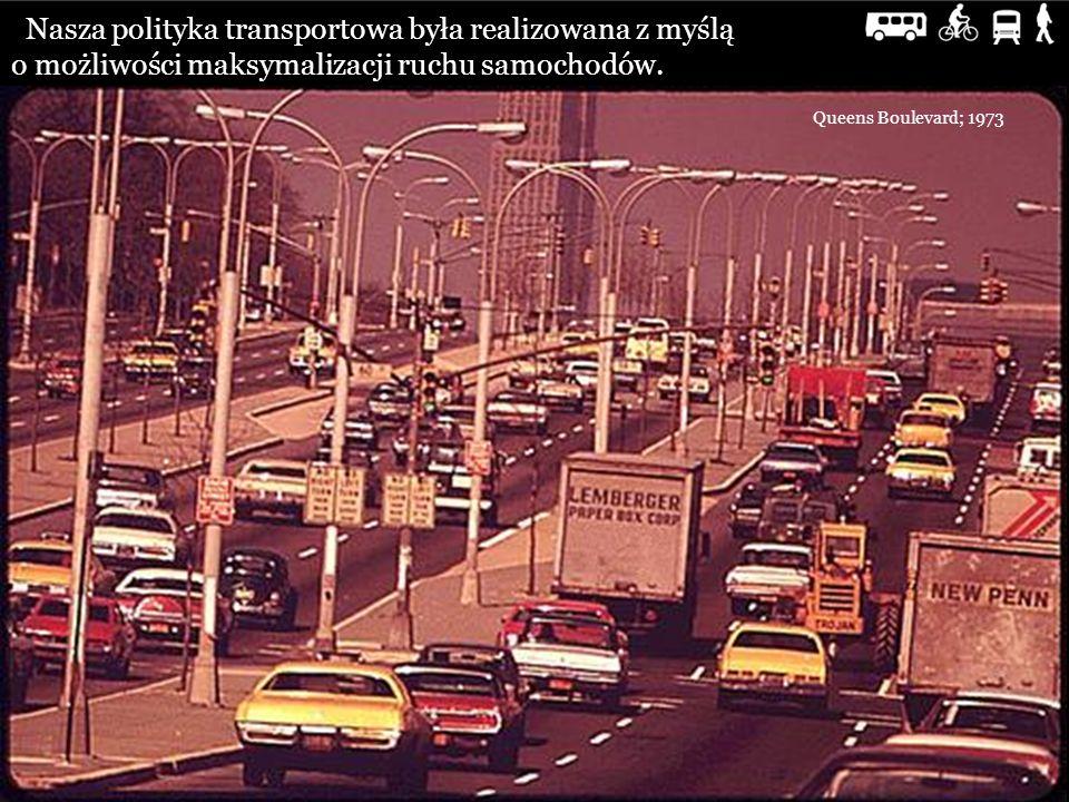 Nasza polityka transportowa była realizowana z myślą o możliwości maksymalizacji ruchu samochodów.