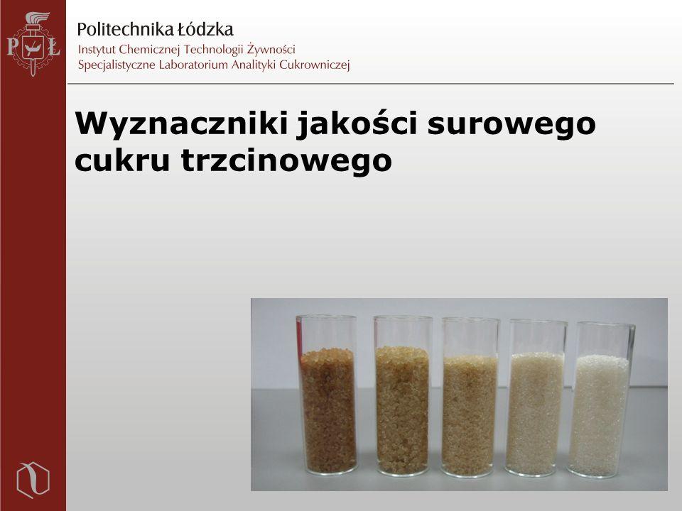 Wyznaczniki jakości surowego cukru trzcinowego