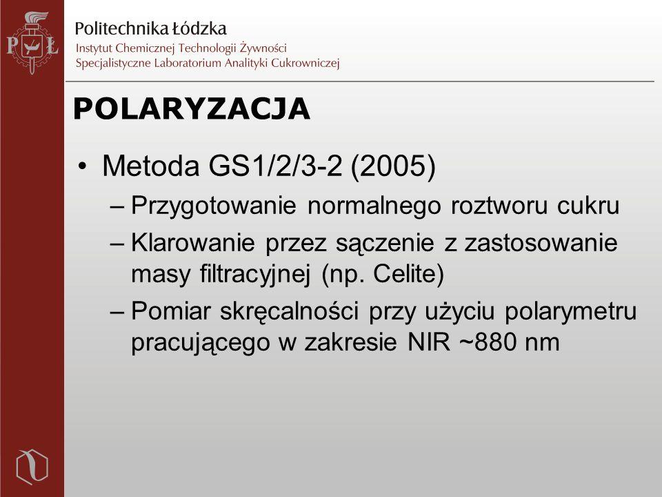 POLARYZACJA Metoda GS1/2/3-2 (2005) –Przygotowanie normalnego roztworu cukru –Klarowanie przez sączenie z zastosowanie masy filtracyjnej (np.