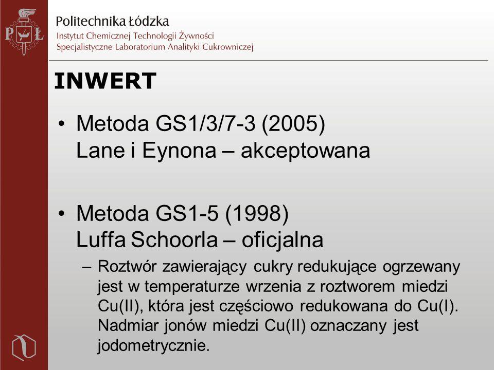 INWERT Metoda GS1/3/7-3 (2005) Lane i Eynona – akceptowana Metoda GS1-5 (1998) Luffa Schoorla – oficjalna –Roztwór zawierający cukry redukujące ogrzewany jest w temperaturze wrzenia z roztworem miedzi Cu(II), która jest częściowo redukowana do Cu(I).